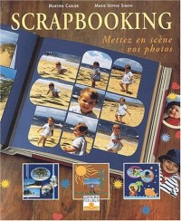Scrap booking : Mettez en scène vos photos