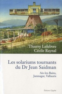 Les solariums tournants du Dr Jean saidman