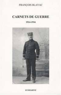 Carnets de guerre : 1914-1916