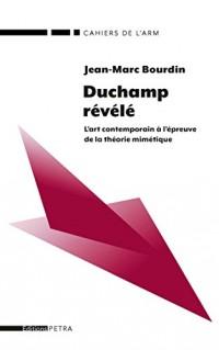 Duchamp Revele. l'Art Contemporain a l'Epreuve de la Theorie Mimetique