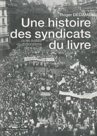 Une histoire des syndicats du livre... : Ou Les avatars du corporatisme dans la CGT
