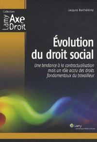Evolution du droit social : Une tendance à la contractualisation mais un rôle accru des droits fondamentaux du travailleur