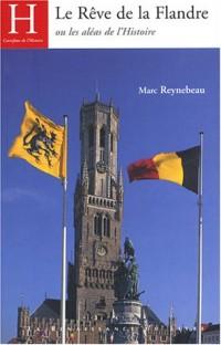 Le Rêve de la Flandre ou les Aléas de l'Histoire