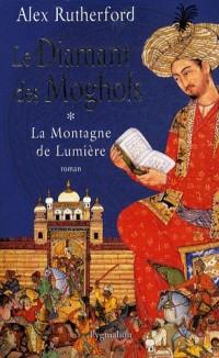 Le diamant des Moghols, Tome 1 : La Montagne de Lumière
