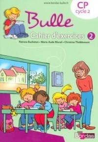 Bulle CP N2 Cahier d'Exercices 2008