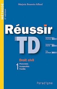 Réussir ses TD Droit civil : Tome 1, Personnes Incapacités Famille