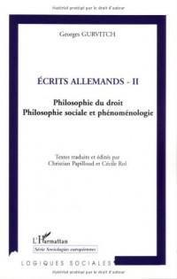 Ecrits allemands : Tome 2, Philosophie du droit, philosophie sociale et phénoménologie