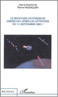 Le bouclier antimissiles américain après les attentats du 11 septembre 2001 ?