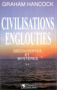 Civilisations englouties, tome 2 : Découvertes et Mystères