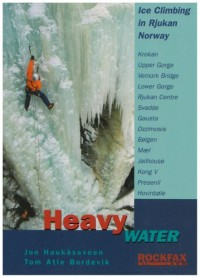 Heavy Water - Rjukan Ice: Rockfax Ice Climbing Guide to the Rjukan Area of Norway