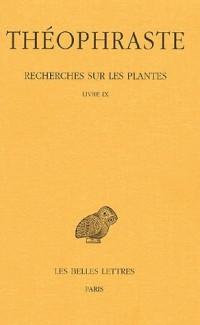 Recherches sur les plantes : Tome 5, Livre IX, Edition bilingue français-grec