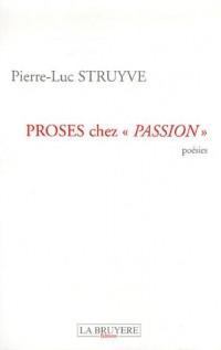 Proses chez Passion