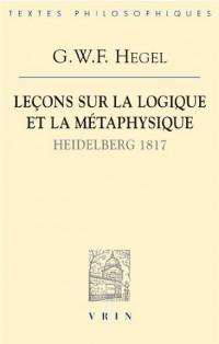 Leçons sur la logique et la métaphysique : Heidelberg, 1817