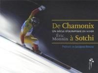 De Chamonix a Sotchi - un Siecle d'Olympisme en Hiver