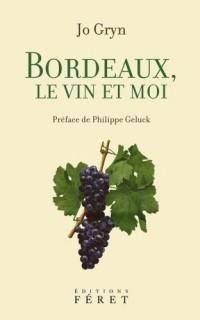 Bordeaux, le vin et moi
