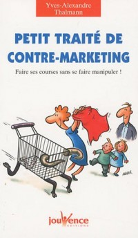 Petit traité de contre-marketing : Faire ses courses sans se faire manipuler !