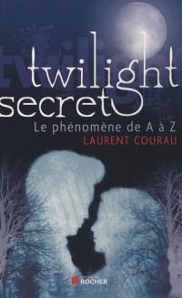 Twilight secret : Le phénomène de A à Z