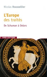L'Europe des traités : De Schuman à Delors