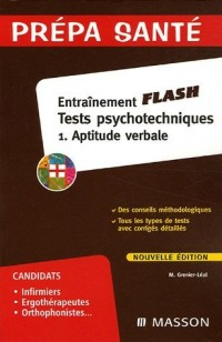 Entraînement Flash Tests psychotechniques : Tome 1, Aptitude verbale