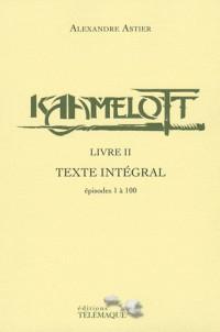 Kaamelott, Tome 2 : Livre II Texte Intégral
