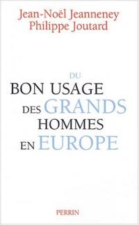 Du bon usage des grands hommes en Europe