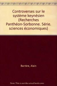 Controverses sur le système keynésien