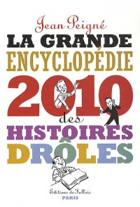 La grande encyclopédie des histoires drôles 2010
