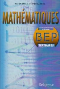 Autonomie et Performance : Mathématiques BEP Tertiaires (Manuel)
