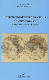 Le renseignement français contemporain : Aspects politiques et juridiques