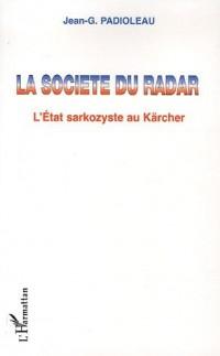 La société du radar : L'Etat sarkozyste au Kärcher