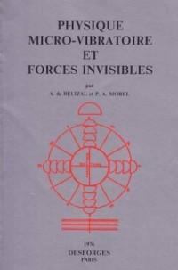 Physique micro vibratoire et forces invisibles
