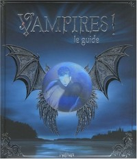 Vampires ! : Le guide