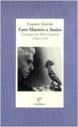 Caro maestro e amico. Lettere a Valéry Larbaud (1926-1937)