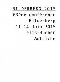 Bilderberg 2015 - 63eme Conference Bilderberg - 11-14 Juin 2015