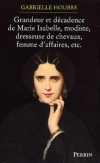 Histoire de la grandeur et de la décadence de Marie Isabelle Modiste, dresseuse de chevaux et femme d'affaires