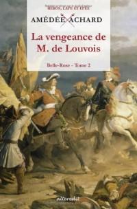 Belle-Rose, Tome 2 : La vengeance de M. de Louvois