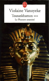 Toutankhamon, Tome 3 : Le Pharaon assassiné