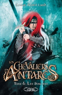 Les Chevaliers d'Antares - Tome 6
