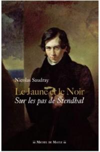 Le Jaune et le Noir : Sur les pas de Stendhal