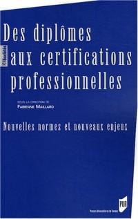 Des diplômes aux certifications professionnelles : Nouvelles normes et nouveaux enjeux