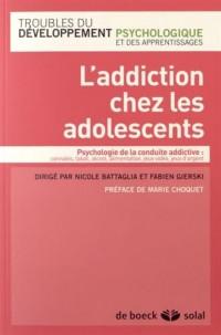 L'addiction chez les adolescents jeux video, alcool, drogues...de l'assuetude a l'addiction