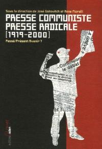 Presse communiste Presse radicale  (1919-2000) : Passé/présent/avenir ?