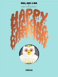 Megg, mogg and owl - happy fucking birthday