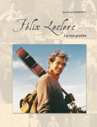 Félix Leclerc : Le roi-poète