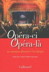 Opéra-ci Opéra-là ou comment découvrir l'art lyrique