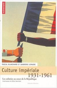 Culture impériale : Les colonies au coeur de la République