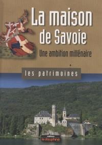 La maison de Savoie : Une ambition millénaire