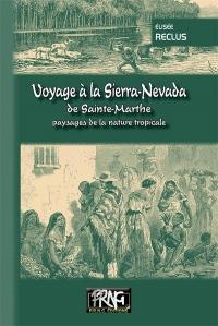 Voyage à la Sierra-Nevada de Sainte-Marthe - Paysages de la nature tropicale