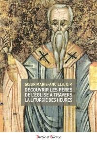 Découvrir les Pères de l'Eglise à travers la liturgie des heures : Tome 3