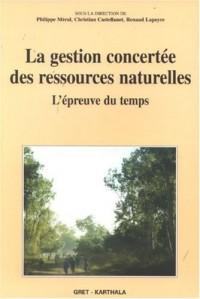 La gestion concertée des ressources naturelles : L'épreuve du temps